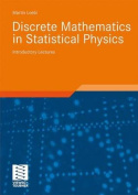 Discrete Mathematics in Statistical Physics
