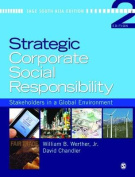 Strategic Corporate Social Responsiblity Stakeholders in a Global Environment