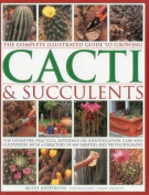 The Complete Illustrated Guide to Growing Cacti & Succulents