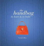 Handbag: To Have and to Hold