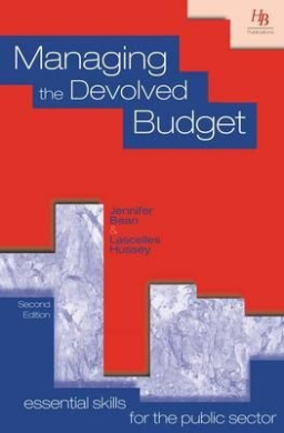 Managing the Devolved Budget (Essential skills for the public sector)