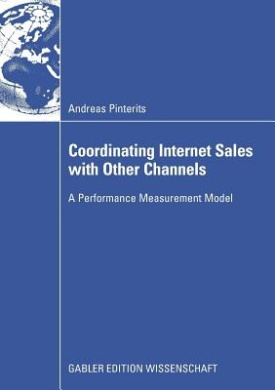 Coordinating Internet Sales with Other Channels: A Performance Measurement Model: 2009