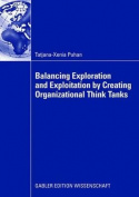 Balancing Exploration and Exploitation by Creating Organizational Think Tanks