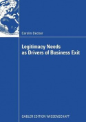 Legitimacy Needs as Drivers of Business Exit