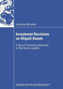 Investment Decisions on Illiquid Assets