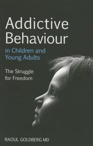 Addictive Behaviour in Children and Young Adults: The Struggle for Freedom.