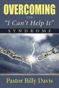 "Overcoming the ""I Can't Help It"" Syndrome"