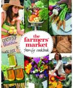 The Farmers' Market Family Cookbook