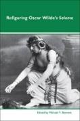 Refiguring Oscar Wilde's <i>Salome</i>