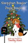 Sleepytown Beagles, Jingle Beagles