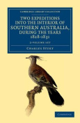 Two Expeditions Into the Interior of Southern Australia, During the Years 1828, 1829, 1830, and 1831 - 2 Volume Set