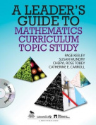 A Leader's Guide to Mathematics Curriculum Topic Study [With CDROM]