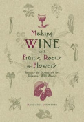 Making Wine with Fruits, Roots & Flowers