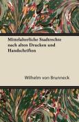 Mittelalterliche Stadtrechte Nach Alten Drucken Und Handschriften [GER]