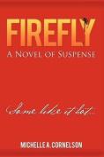 Firefly: A Novel of Suspense