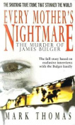 Every Mother's Nightmare - The Murder of James Bulger