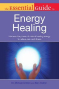 The Essential Guide to Energy Healing (Essential Guide To...
