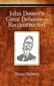 John Dewey's Great Debates-Reconstructed