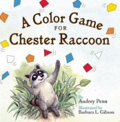A Color Game for Chester Raccoon [Board Book]