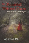 The Banished Medieval Queen