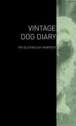 The Vintage Dog Diary - The Old English Sheepdog