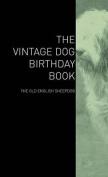 The Vintage Dog Birthday Book - The Old English Sheepdog