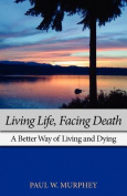 Living Life, Facing Death