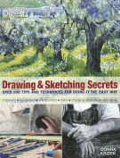 Drawing & Sketching Secrets  : Over 200 Tips and Techniques for Doing It the Easy Way