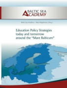 Education Policy Strategies Today and Tomorrow Around the Mare Balticum