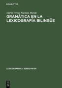 Gramatica En La Lexicografia Bilingue [Spanish]