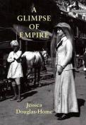 A Glimpse of Empire