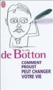 Comment Proust Peut Changer Votre Vie [FRE]