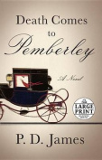 Death Comes to Pemberley [Large Print]