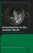 Consumerism in the Ancient World