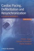 Cardiac Pacing, Defibrillation and                Resynchronization - a Clinical Approach