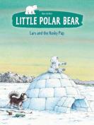 The Little Polar Bear Lars and the Husky Pup