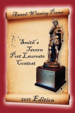 Award-Winning Poems from the Smith's Tavern Poet Laureate Contest: 2011 Edition