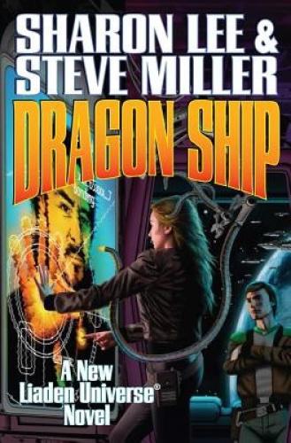 Dragon Ship by Sharon Lee.