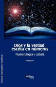 Dios y La Verdad Escrita En Numeros. Numerologia y Cabala [Spanish]