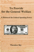 To Provide For The General Welfare