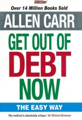 Allen Carr's Easy Way to Debt-Free Living: Take Back Control of Your Life