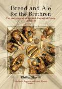 Bread and Ale for the Brethren