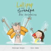 Lollipop and Grandpa Go Swimming