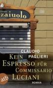 Kein Espresso Fur Commissario Luciano [GER]