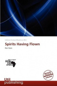 Spirits Having Flown