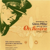 Remembering the Glenn Miller Army Air Corps Orchestra