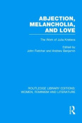 Abjection, Melancholia and Love