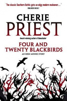 Four and Twenty Blackbirds: An Eden Moore Story
