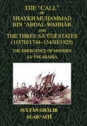 The Call of Shaykh Muhammad Bin 'abdal-wahhab and the Three Saudi States (1157H/1744 - 1343H/1925)
