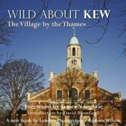 Wild About Kew